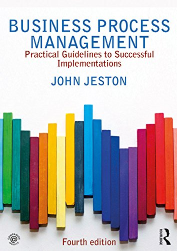 business process management - practical guidelines to successful implementations